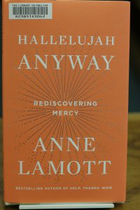 Hallelujah Anyway: Rediscovering Mercy by Anne Lamott